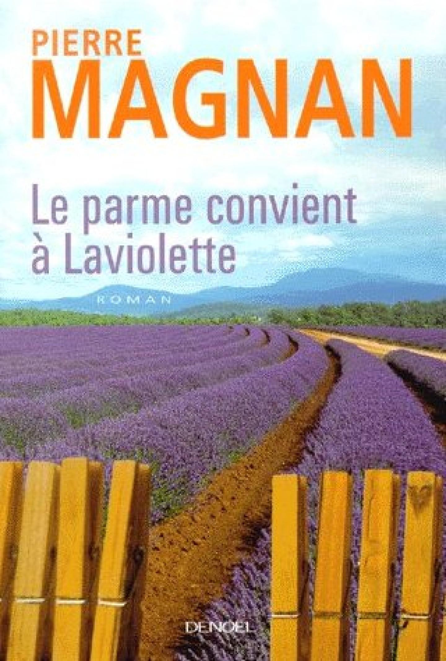 Le parme convient à Laviolette roman de Pierre Magnan