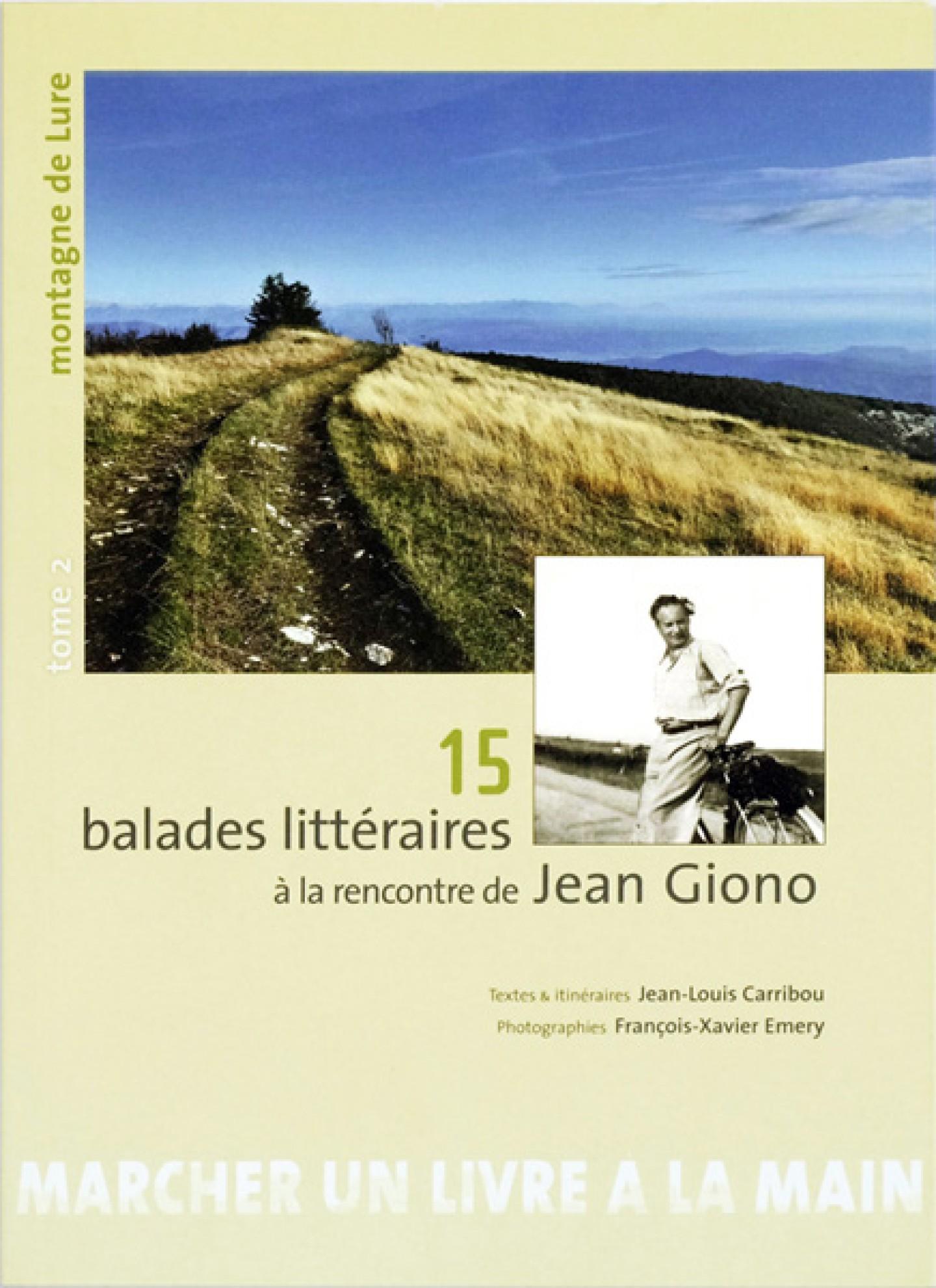 15 balades littéraires à la rencontre de Jean Giono