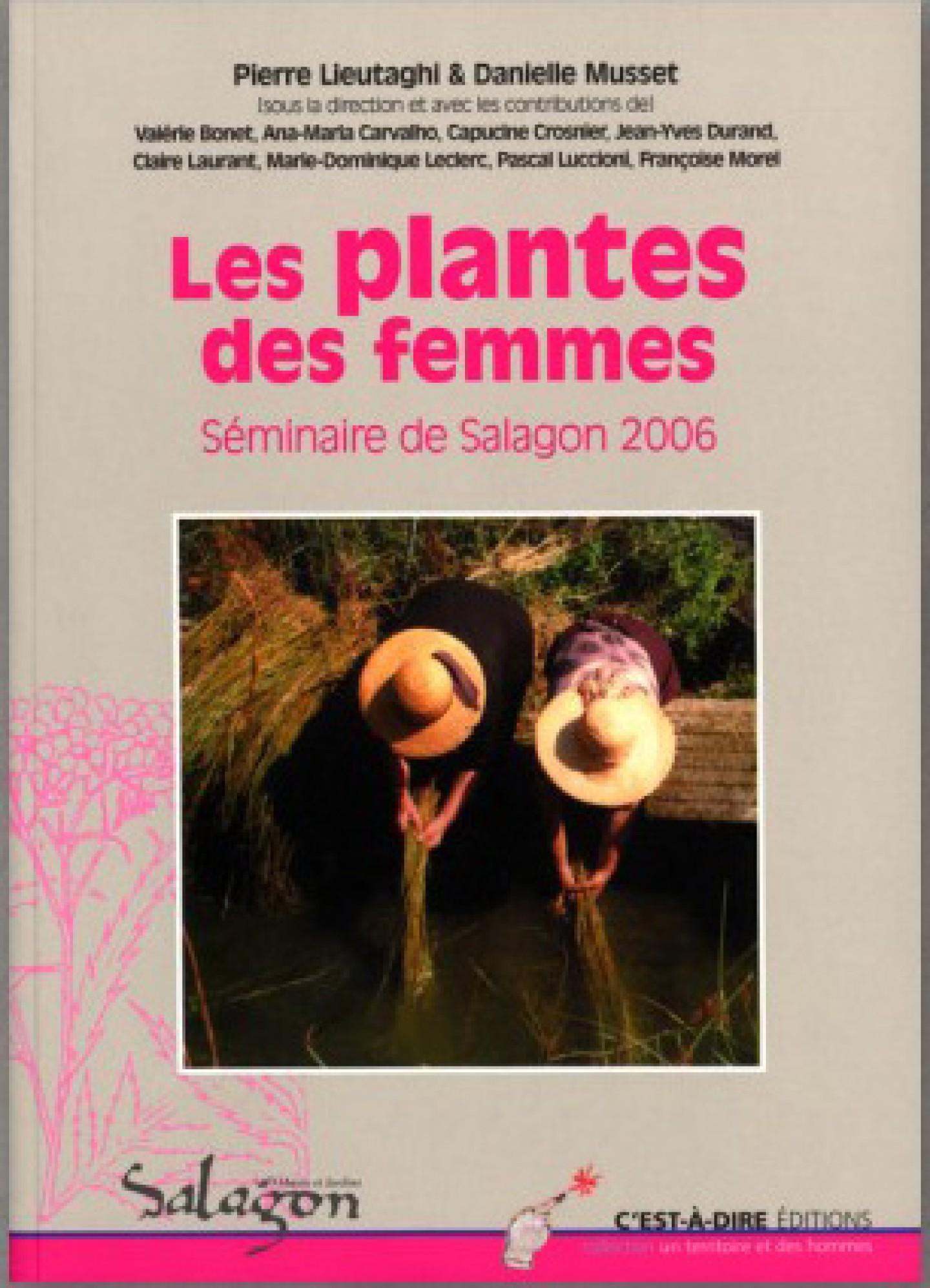 Les Plantes des femmes. Actes du colloque 2006 de Salagon