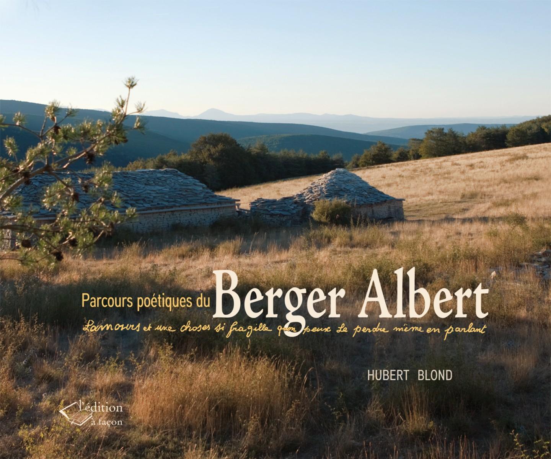Parcours poétiques du Berger Albert de Hubert Blond