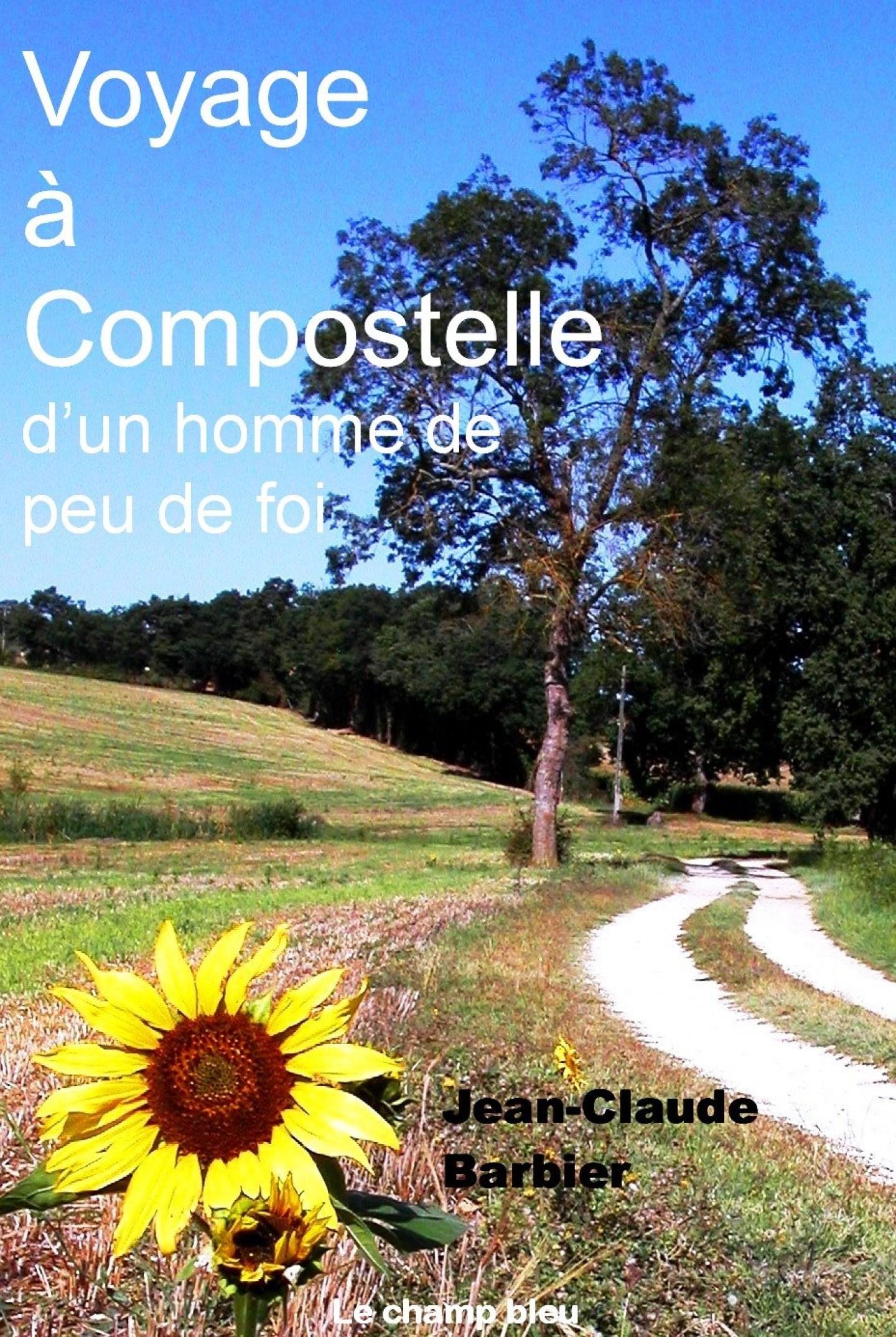 Voyage à Compostelle d'un homme de peu de foi de Jean-Claude Barbier