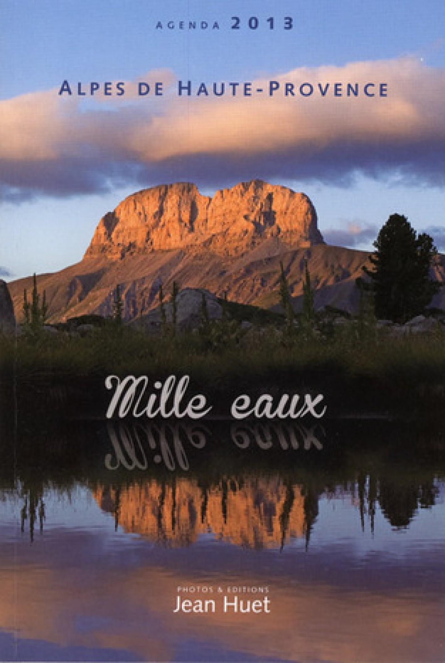Agenda 2013 Alpes de Haute-Provence de Jean Huet