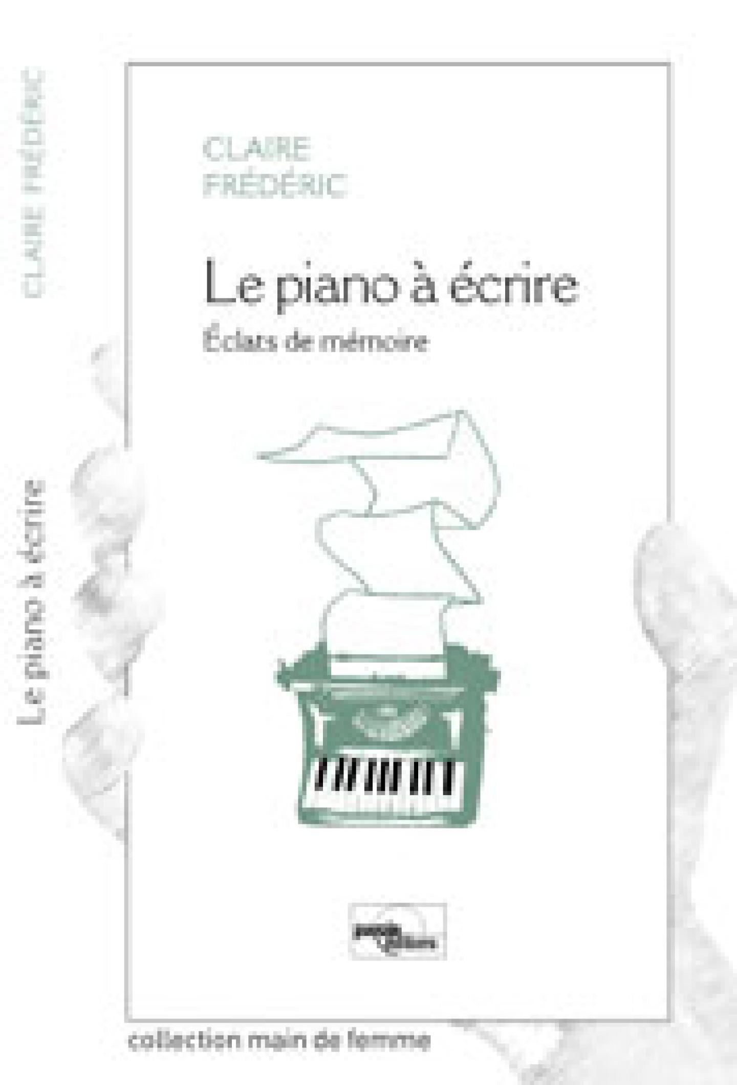 couverture du livre Le piano à ecrire de Claire Frédéric