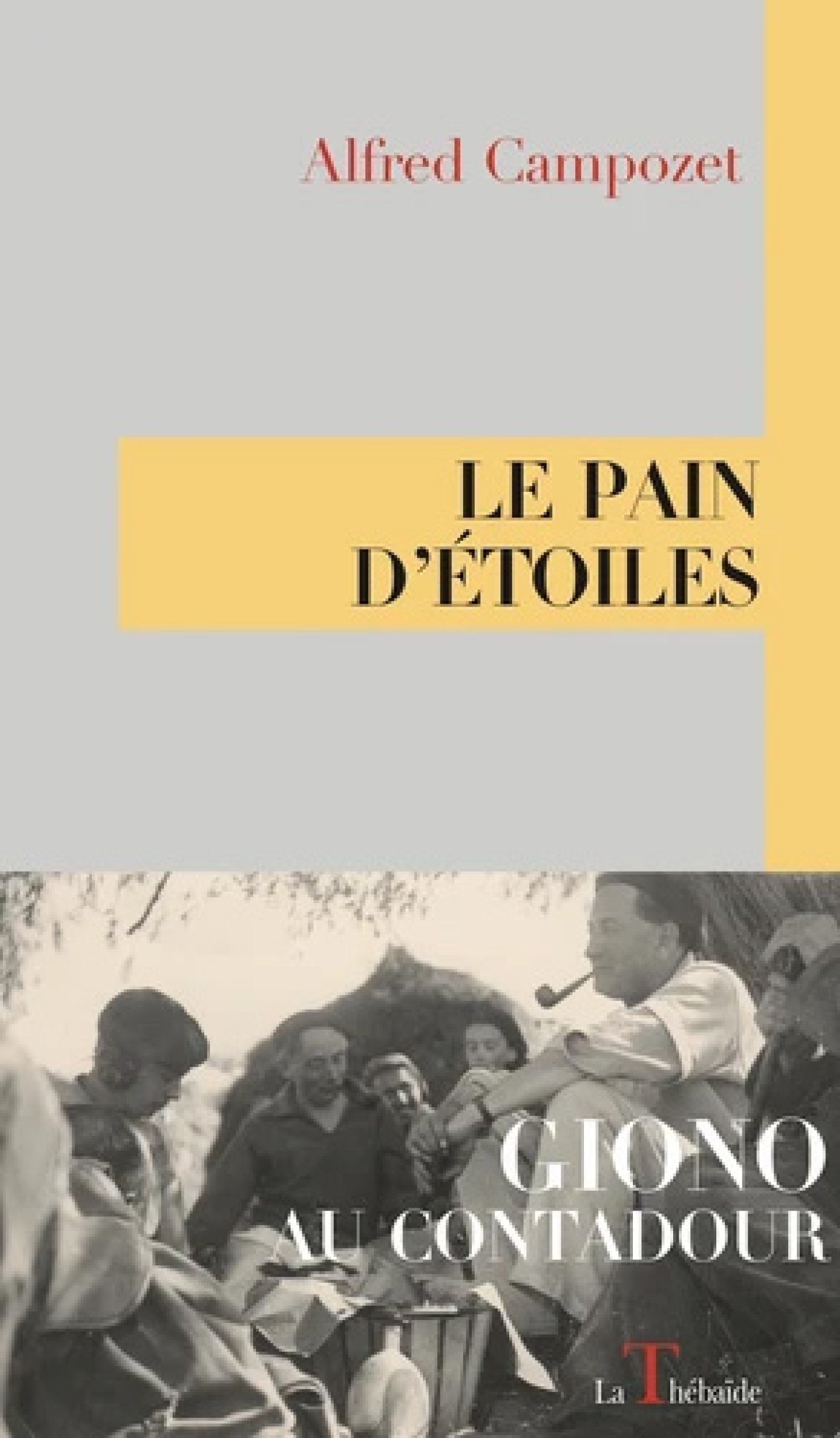 Le Pain d'étoiles, Giono au Contadour par Alfred Campozet