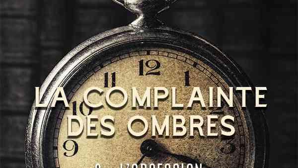 La complainte des Ombres tome 2 : L'Obsession de Florian Paret