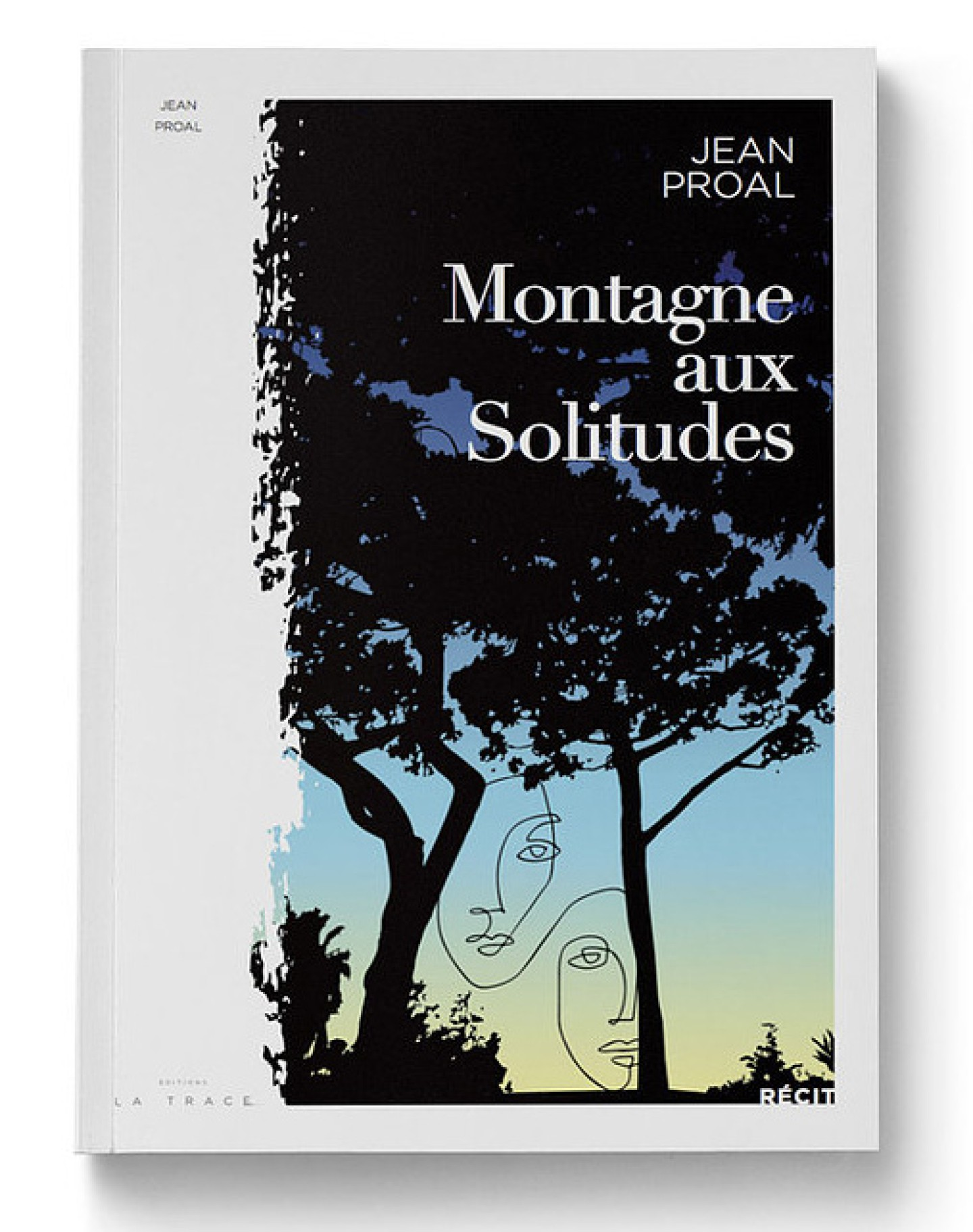 Montagne aux Solitudes de Jean Proal