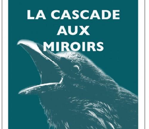 La cascade aux miroirs de André Bucher