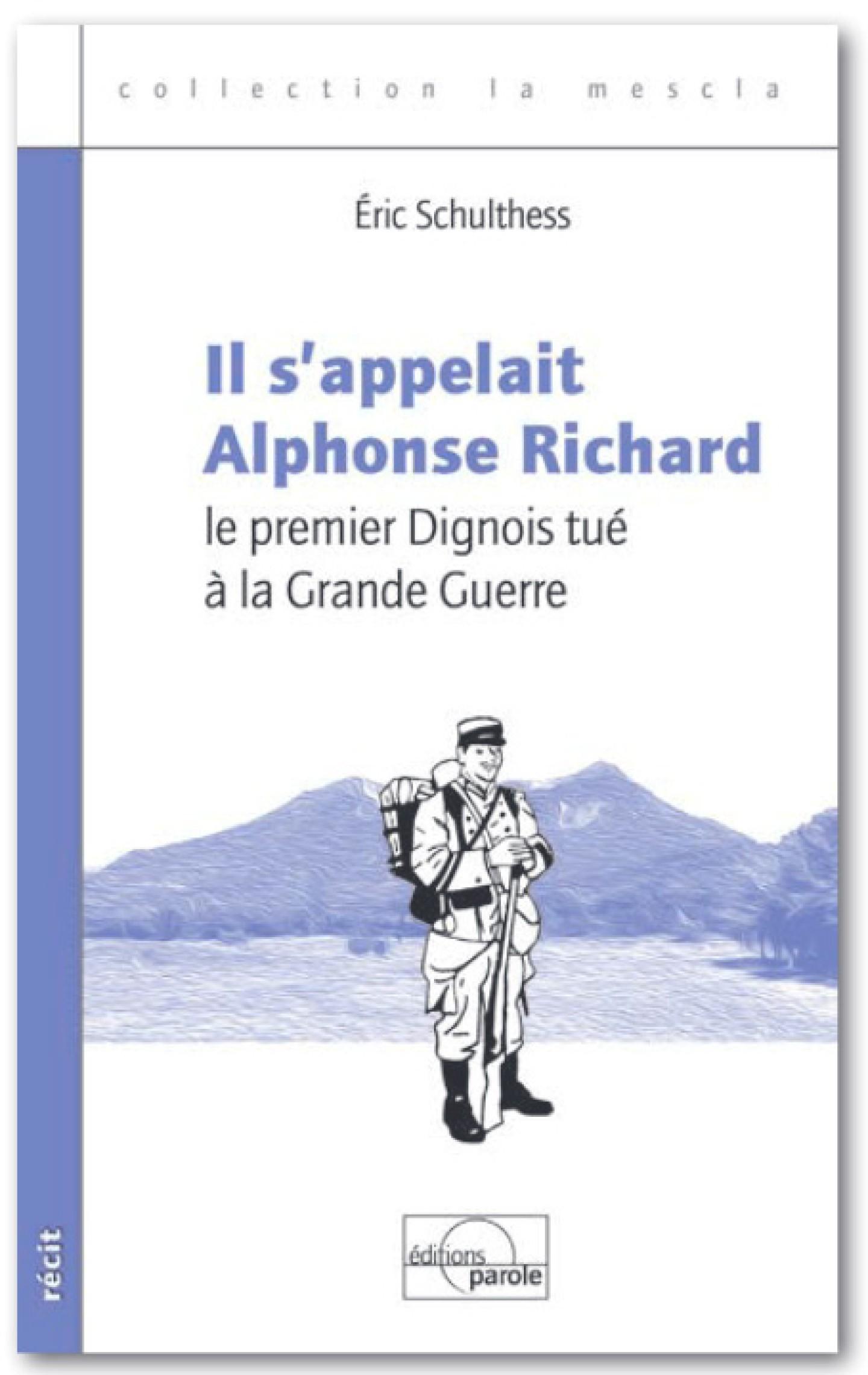 Il s'appelait Alphonse Richard, le premier Dignois tué à la Grande Guerre d'Eric Schulthess
