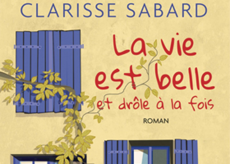 La vie est belle et drôle à la fois de Clarisse Sabard