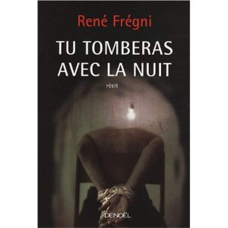 Tu tomberas avec la nuit de René Frégni