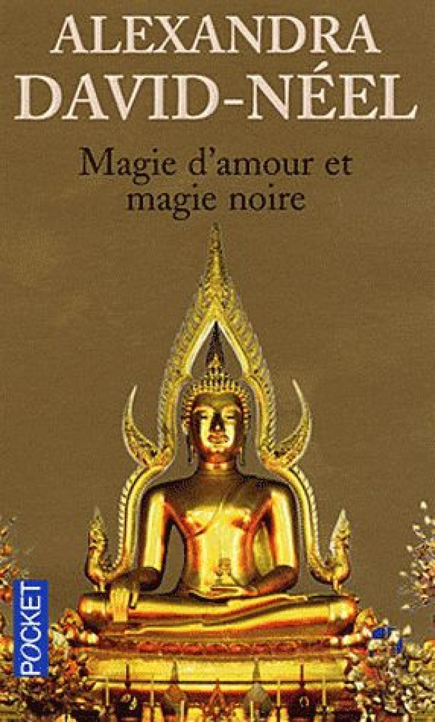 Magie d'amour et magie noire - Alexandra David Néel