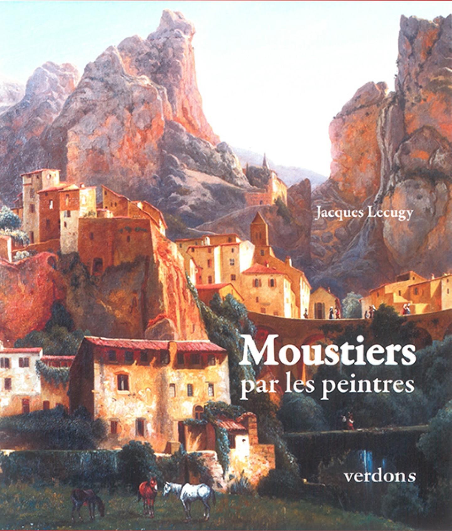 Moustiers par les peintres de Jacques Lecugy